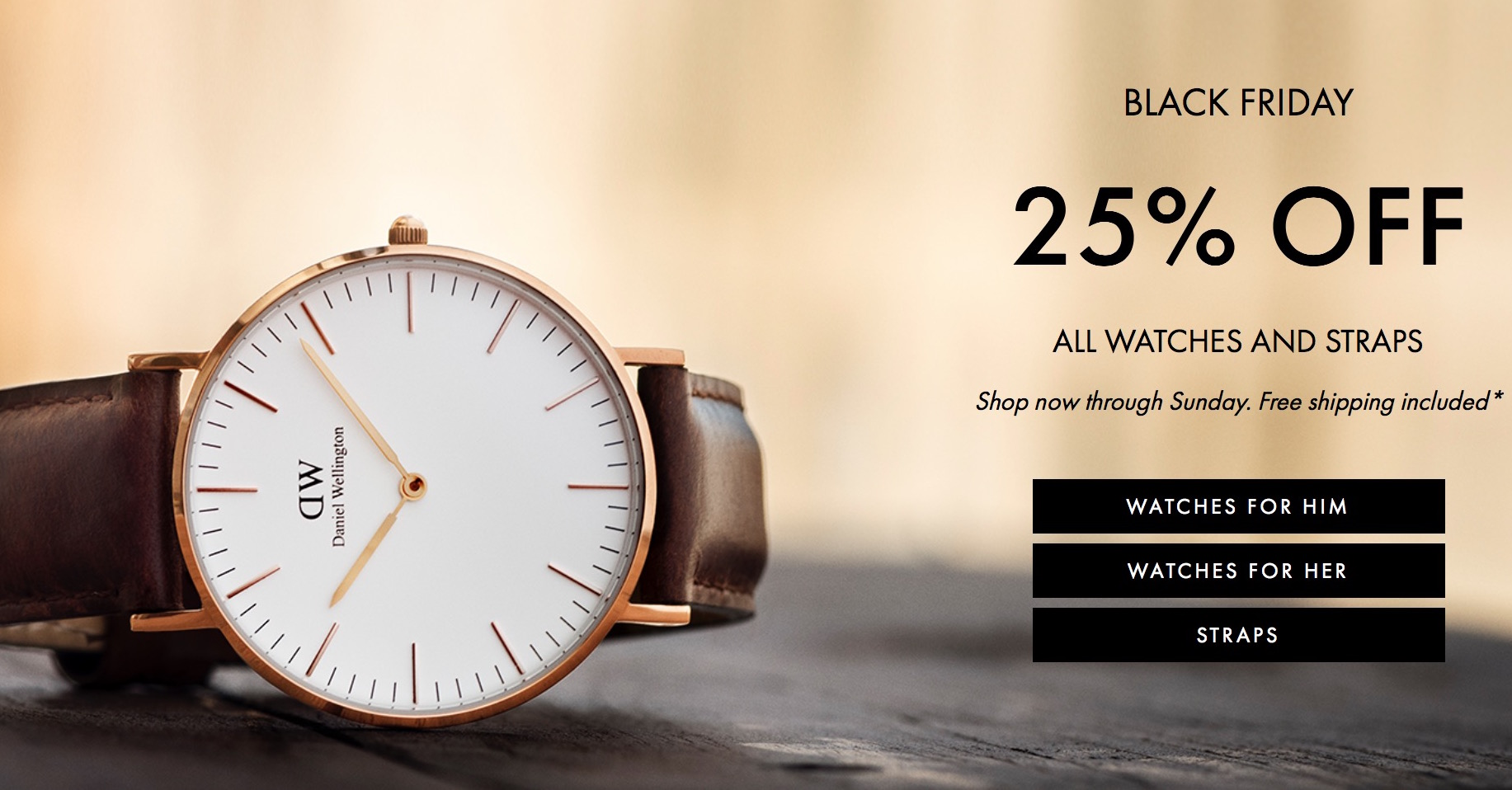 05459833e56e Till 29 Nov 2015 Daniel Wellington  Black Friday Sale 25% OFF All Watches  and Straps