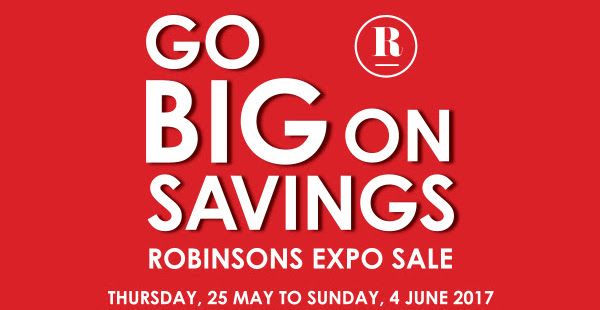 Robinsons: Expo Sale with Up to 80% OFF + Up to Additional $30 OFF for  Members! 25 May - 4 Jun 2017 -  <div class=