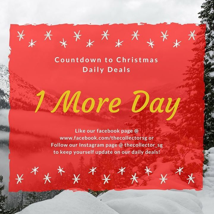 [The Collector] 1 MORE DAY to our Countdown to Christmas 24 Days Daily Deals ! - 👑BQ.sg BargainQueen