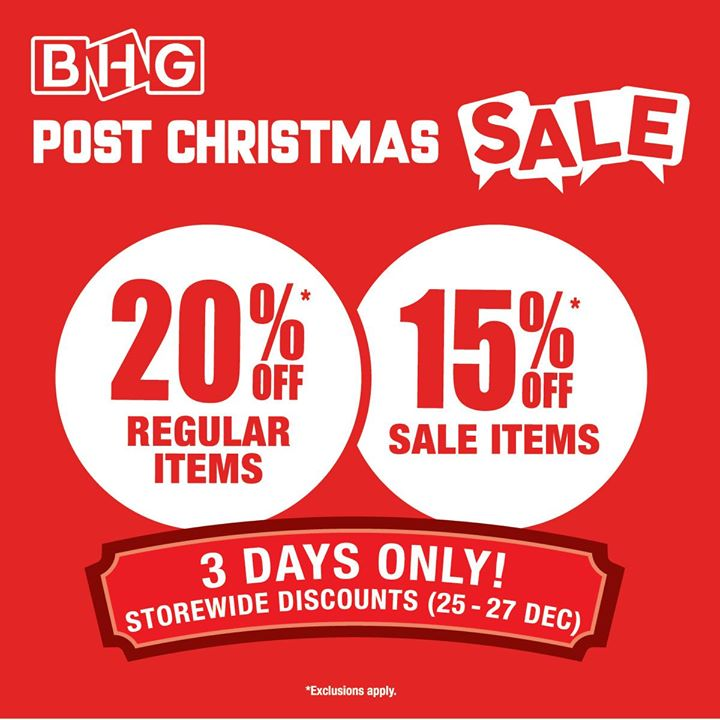 [The Seletar Mall] BHG POST CHRISTMAS SALE Enjoy 20%* Off Regular Items & 15% off Sale Items Promotion Period: 25-27 Dec * Exclusions apply.