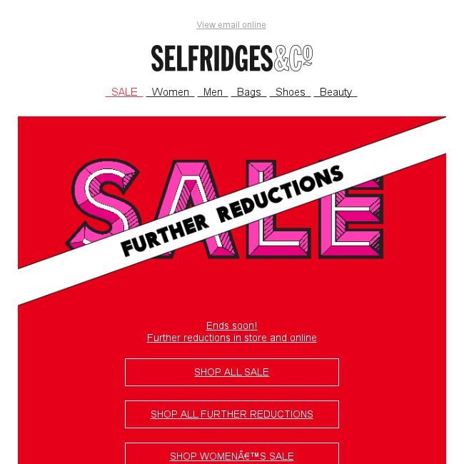 Selfridges   Co  Further Sale reductions online and in store now - 👑BQ.sg  BargainQueen 796a9d0358